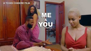 Nollywood Movie: Me And You (Episode 2)